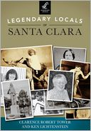 Legendary Locals of Santa Clara, California