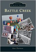 Battle Creek, Michigan (Images of Modern America Series)