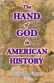 George B. Cheever, Wilbur Fisk Tillett John F. Bigelow - The Hand of God in American History