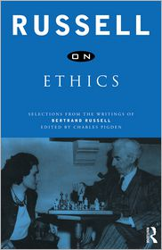 Charles Pigden  Bertrand Russell - Russell on Ethics