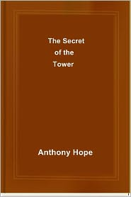 Created by Dons Ebooks Anthony Hope - The Secret of the Tower