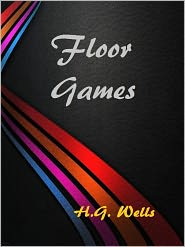 H. G. (Herbert George) Wells - Floor Games