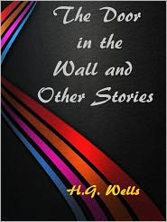 H. G. (Herbert George) Wells - The Door in the Wall and Other Stories
