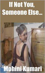 Mohini Kumari - If Not You, Someone Else...