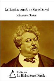 Alexandre Dumas - La Dernière Année de Marie Dorval
