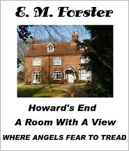 E. M. Forster - E M Forster Howard's End A Room with a View and Where Angels Fear to Tread