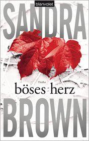Sandra Brown  Christoph Göhler - Böses Herz