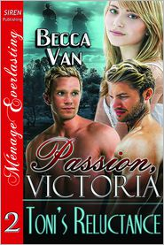 Becca Van - Passion, Victoria 2: Toni's Reluctance
