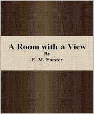 E. M. Forster - A Room with a View By E. M. Forster