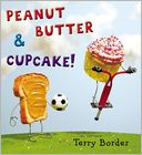 Peanut Butter & Cupcake by Terry Border: Book Cover
