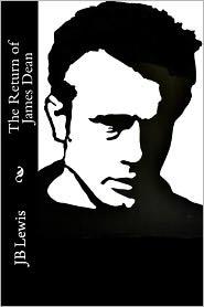 Justin Lewis - The Return Of James Dean