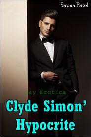 Sapna Patel - Clyde Simon' Hypocrite (Gay Erotica)
