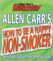 Allen Carr - Allen Carr's How to be a Happy Non-Smoker