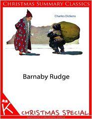 Charles Dickens - Barnaby Rudge [Christmas Summary Classics]