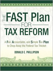 Donald E. Phillipson - The FAST Plan for Tax Reform