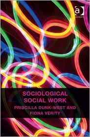 Priscilla Dunk-West and Fiona Verity - Sociological Social Work