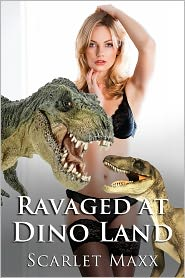 Scarlet Maxx - Ravaged At Dino Land (Dinosaur Beast Erotica)