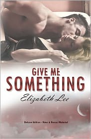 Elizabeth Lee - Give Me Something - Deluxe Edition