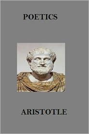 Aristotle - The Poetics of Aristotle (Annotated)