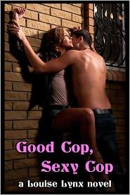 Louise Lynx - Good Cop, Sexy Cop (M/f Erotica)