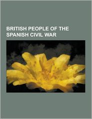 British People of the Spanish Civil War: George Orwell, W.H