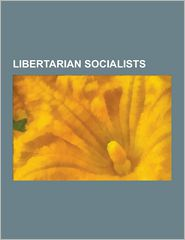 Libertarian Socialists: Noam Chomsky, William Morris,