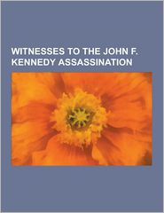 Witnesses to the John F. Kennedy Assassination: Lee Harvey