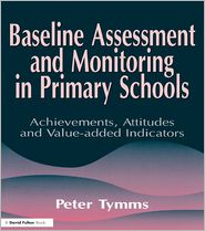 Peter Tymms - Baseline Assessment and Monitoring in Primary Schools