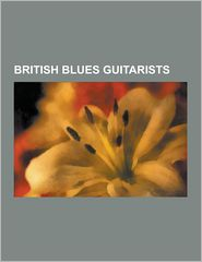 British Blues Guitarists: English Blues Guitarists, Eric