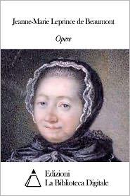 Jeanne-Marie Leprince de Beaumont - Opere di Jeanne-Marie Leprince de Beaumont