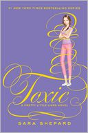Toxic (Pretty Little Liars Series #15)