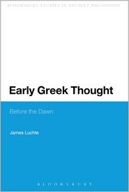 James Luchte - Early Greek Thought: Before the Dawn