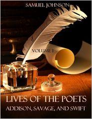 Samuel Johnson - Johnson's Lives of the Poets : Addison, Savage, and Swift, Volume I (Illustrated)