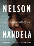 Book Cover Image. Title: Conversations with Myself, Author: by Nelson Mandela