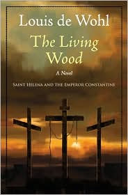 The Living Wood : Saint Helena and the Emperor Constantine