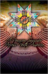 Dr. Lita Mathews - A Powwow Summer Across North America