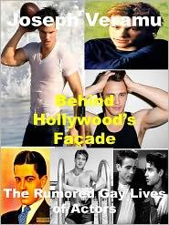 Joseph Veramu - Behind Hollywood's Facade: The Rumored Gay Lives of Actors