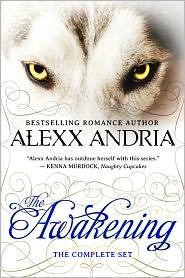 Alexx Andria - The Awakening (The Complete Set) (werewolf romance)