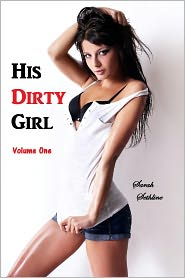 Sarah Sethline - His Dirty Girl: Volume One (Collection of 3 Taboo Tales) (VALUE BUNDLE of Taboo Erotica)