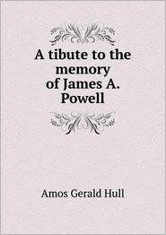A tibute to the memory of James A. Powell