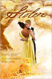 Roslyn Hardy Holcomb Lisa G. Riley - Stolen
