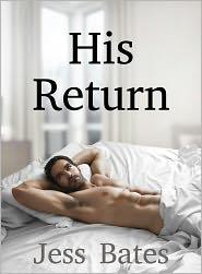 Jess Bates - His Return (Erotic Romance, Erotic Stories)