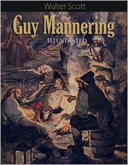 Sir Walter Scott - Guy Mannering: Illustrated