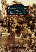 Phoenix's Greater Encanto-Palmcroft Neighborhood, Arizona (Images of America Series)