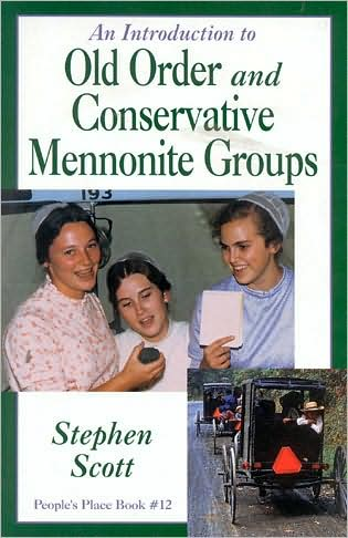 An Introduction to Conservative and Old Order Mennonite Groups
