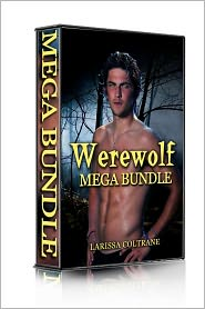 Larissa Coltrane - Werewolf Mega-Bundle 1 !ONE HOLIDAY SALE! (Nine BBW Paranormal Erotic Romance Stories)