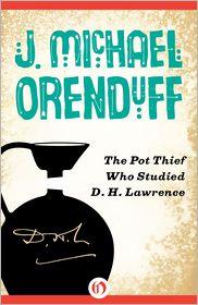 J. Michael Orenduff - The Pot Thief Who Studied D. H. Lawrence
