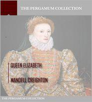 Mandell Creighton - Queen Elizabeth