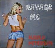 Marlo Peterson - Ravage Me (Alpha Male WW/BM Erotica)