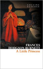 Frances Hodgson Burnett - A Little Princess (Collins Classics)